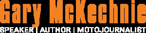 Gary McKechnie ~ Speaker, Author, Motojournalist